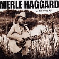 Cover Merle Haggard - If I Could Only Fly