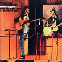Cover Merle Haggard - Same Train, A Different Time - Merle Haggard Sings The Great Songs Of Jimmie Rodgers