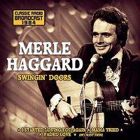 Cover Merle Haggard - Swingin' Doors - Classic Radio Broadcast 1984