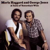 Cover Merle Haggard and George Jones - A Taste Of Yesterday's Wine