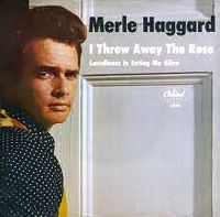 Cover Merle Haggard And The Strangers - I Threw Away The Rose