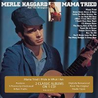 Cover Merle Haggard And The Strangers - Mama Tried / Pride In What I Am