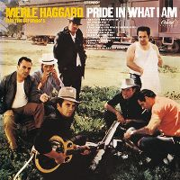 Cover Merle Haggard And The Strangers - Pride In What I Am
