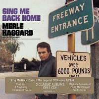 Cover Merle Haggard And The Strangers - Sing Me Back Home / Legend Of Bonnie