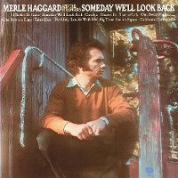 Cover Merle Haggard And The Strangers - Someday We'll Look Back