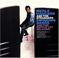 Cover Merle Haggard And The Strangers - Swinging Doors And The Bottle Let Me Down