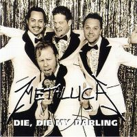 Cover Metallica - Die, Die My Darling