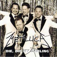 Cover Metallica - Die, Die My Darling