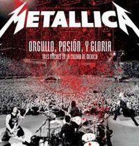 Cover Metallica - Orgullo, pasión, y gloria - Tres noches en la ciudad de México