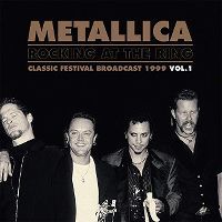 Cover Metallica - Rocking At The Ring - Classic Festival Broadcast 1999 Vol. 1