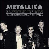 Cover Metallica - Rocking At The Ring - Classic Festival Broadcast 1999 Vol. 2