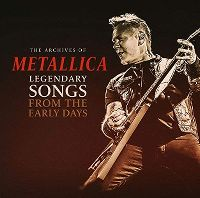 Cover Metallica - The Archives Of Metallica - Legendary Songs From The Early Days
