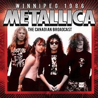 Cover Metallica - Winnipeg 1986 - The Canadian Broadcast