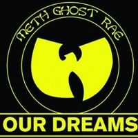 Cover Method Man, Ghostface Killah & Raekwon - Our Dreams
