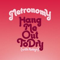 Cover Metronomy with Robyn - Hang Me Out To Dry