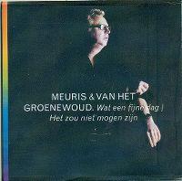 Cover Meuris & Van het Groenewoud - Wat een fijne dag / het zou niet mogen zijn