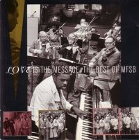 Cover MFSB - Love Is The Message: The Best Of MFSB