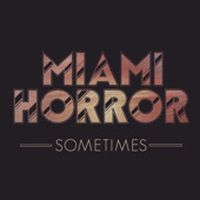 Cover Miami Horror - Sometimes