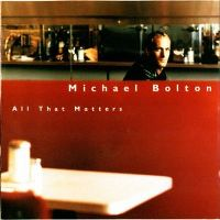 Cover Michael Bolton - All That Matters