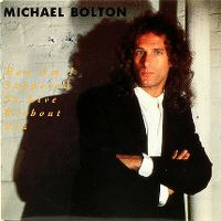 Cover Michael Bolton - How Am I Supposed To Live Without You