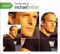 Cover Michael Bolton - Playlist: The Very Best Of Michael Bolton