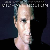 Cover Michael Bolton - Said I Love You... - The Best Of