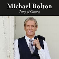 Cover Michael Bolton - Songs Of Cinema
