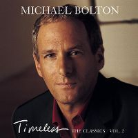 Cover Michael Bolton - Timeless - The Classics Vol. 2