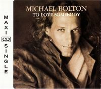 Cover Michael Bolton - To Love Somebody