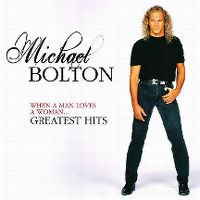 Cover Michael Bolton - When A Man Loves A Woman... Greatest Hits