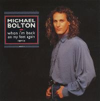 Cover Michael Bolton - When I'm Back On My Feet Again