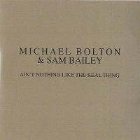 Cover Michael Bolton feat. Sam Bailey - Ain't Nothing Like The Real Thing