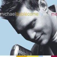 Cover Michael Bublé - Come Fly With Me