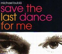 Cover Michael Bublé - Save The Last Dance For Me