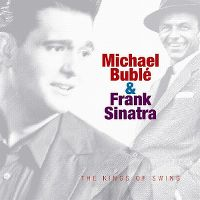 Cover Michael Bublé & Frank Sinatra - The Kings Of Swing