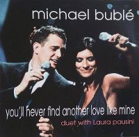 Cover Michael Bublé with Laura Pausini - You'll Never Find Another Love Like Mine