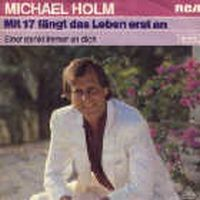 Cover Michael Holm - Mit 17 fängt das Leben erst an