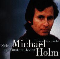 Cover Michael Holm - Tränen lügen nicht - Seine schönsten Lieder