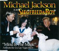 Cover Michael Jackson for Siegfried & Roy - Mind Is The Magic (Anthem For The Las Vegas Show)