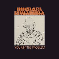 Cover Michael Kiwanuka - You Ain't The Problem