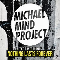 Cover Michael Mind Project feat. Dante Thomas - Nothing Lasts Forever