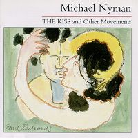 Cover Michael Nyman - The Kiss And Other Movements