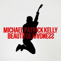 Cover Michael Patrick Kelly - Beautiful Madness
