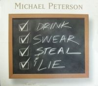 Cover Michael Peterson - Drink, Swear, Steal & Lie