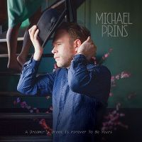 Cover Michael Prins - A Dreamer's Dream Is Forever To Be Yours