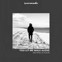 Cover Michael Schulte - You Let Me Walk Alone