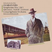 Cover Michael Tilson Thomas / Concertgebouw Orchestra - Charles Ives: Symphony Nos. 2 & 3