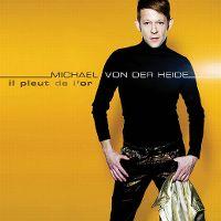 Cover Michael von der Heide - Il pleut de l'or