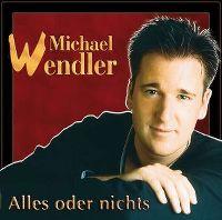 Cover Michael Wendler - Alles oder nichts
