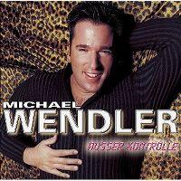 Cover Michael Wendler - Ausser Kontrolle